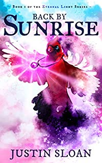 Back By Sunrise: A Magical Children's Fantasy Novel by Justin Sloan ebook deal