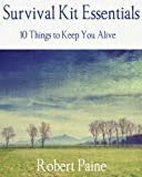 img - for Survival Kit Essentials: 10 Things to Keep You Alive book / textbook / text book