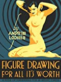 img - for Figure Drawing for All It's Worth book / textbook / text book