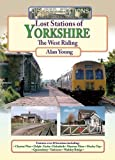 Lost Lost Stations of Yorkshire the West Riding (Disused Stations)