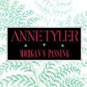 Morgan's Passing (       UNABRIDGED) by Anne Tyler Narrated by Angele Masters