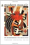 A Modern Mosaic: Art and Modernism in the United States (0807825786) by Ludington, Townsend