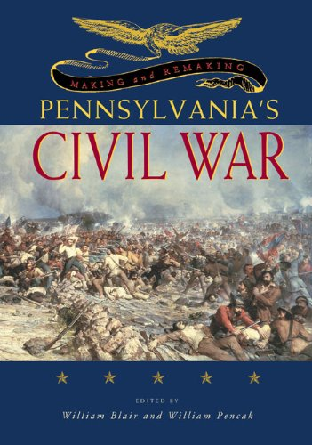 Pennsylvania's Civil War: Making and Remaking