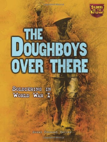 The Doughboys Over There: Soldiering in World War I (Soldiers on the Battlefront)