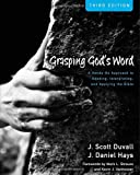Grasping Gods Word: A Hands-On Approach to Reading, Interpreting, and Applying the Bible