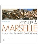 Retour à Marseille : Les mêmes lieux photographiés d'un siècle à l'autre