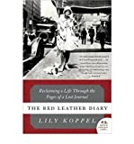 img - for [(The Red Leather Diary: Reclaiming a Life Through the Pages of a Lost Journal )] [Author: Lily Koppel] [Feb-2009] book / textbook / text book