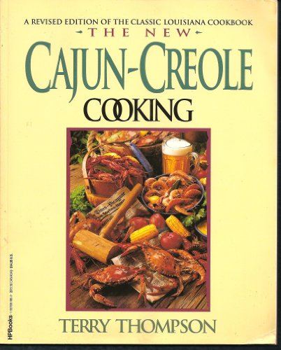 The New Cajun-Creole Cooking, Revised Edition by Terry Thompson