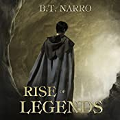 Rise of Legends (The Kin of Kings: Book 2) | B.T. Narro