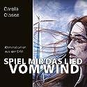 Spiel mir das Lied vom Wind Hörbuch von Carola Clasen Gesprochen von: Cornelia Dörr