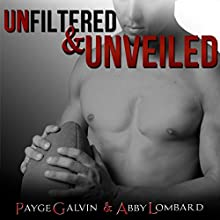 Unfiltered & Unveiled: The Unfiltered Series (       UNABRIDGED) by Payge Galvin, Abby Lombard Narrated by Noah Varness