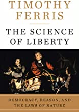The Science of Liberty Democracy Reason and the Laws of Nature