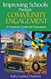 img - for [Improving Schools Through Community Engagement: A Practical Guide for Educators] (By: Kathy Gardner Chadwick) [published: January, 2004] book / textbook / text book