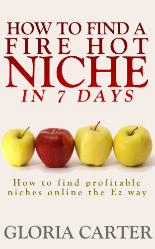 how-to-find-a-fire-hot-niche-in-7-days-how-to-find-profitable-niches-online-the-easy-way-the-complet