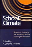 img - for School Climate: Measuring, Improving and Sustaining Healthy Learning Environments book / textbook / text book