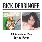 All American Boy / Spring Fever ~ Rick Derringer