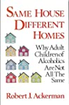 Same House, Different Homes: Why Adul...