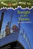 Magic Tree House #17: Tonight on the Titanic (A Stepping Stone Book(TM))