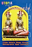 John Goss Utopia Guide to Indonesia (2nd Edition): The Gay and Lesbian Scene in 43 Cities Including Jakarta and the Island of Bali