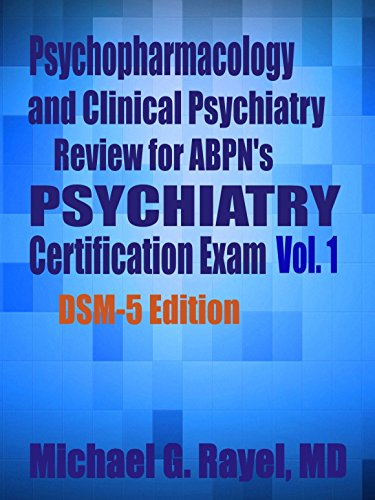 Psychopharmacology and Clinical Psychiatry Review for ABPN's Psychiatry Certification Exam Vol. 1 DSM-5 Edition (Psychopharmacology and Clinical Psychiatry Review Series for ABPN) (Psychiatry Boards compare prices)