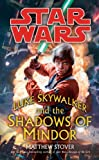 Luke Skywalker and the Shadows of Mindor (Star Wars) (0099491990) by Stover, Matthew Woodring