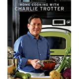 Home Cooking with Charlie Trotter (Gourmet Cook Book Club Selection)by Charlie Trotter