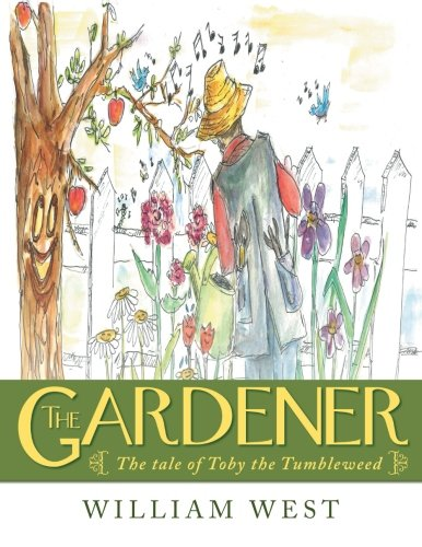 The Gardener: The Tale of Toby the Tumbleweed