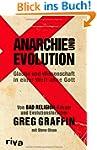 Anarchie und Evolution: Glaube und Wi...