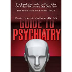 The Goldman Guide To Psychiatry On Video/19 Lecture Set Disk Five