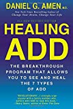 img - for Healing ADD Revised Edition: The Breakthrough Program that Allows You to See and Heal the 7 Types of ADD book / textbook / text book