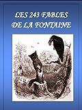 Les 243 fables de La Fontaine (Annot�)