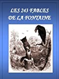 img - for Les 243 fables de La Fontaine (Annot ) (French Edition) book / textbook / text book