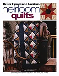 Heirloom Quilts - Better Homes and Gardens