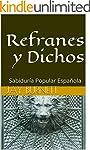 Refranes y Dichos: Sabidur�a Popular...