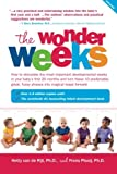 The Wonder Weeks: How to Stimulate Your Babys Mental Development and Help Him Turn His 10 Predictable, Great, Fussy Phases into Magical Leaps Forward