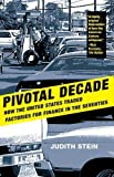 img - for Pivotal Decade: How the United States Traded Factories for Finance in the Seventies by Judith Stein (Sep 13 2011) book / textbook / text book