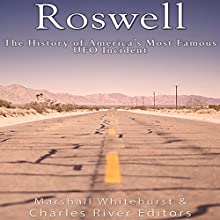 Roswell: The History of America's Most Famous UFO Incident Audiobook by  Charles River Editors, Marshall Whitehurst Narrated by David Zarbock