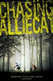 img - for Chasing AllieCat by Rebecca Fjelland Davis (2011-02-08) book / textbook / text book
