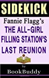 The All-Girl Filling Stations Last Reunion: by Fannie Flagg -- Sidekick