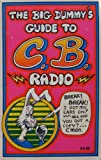 img - for The Big Dummy's Guide to C.B. Radio book / textbook / text book