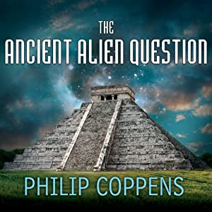 The Ancient Alien Question Audiobook