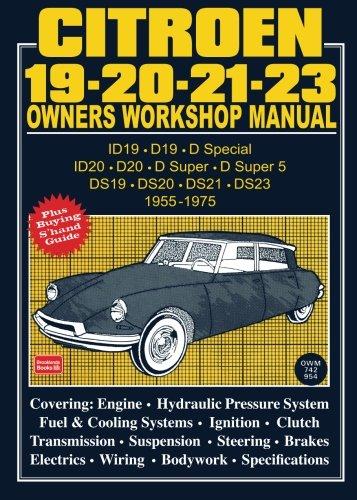 Citroen 19 - 20 - 21 - 23 Owner's Workshop Manual 1955-1975 (Brooklands Road Test Books)