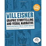 Graphic Storytelling and Visual Narrative: Principles and practices from the legendary Cartoonist (Will Eisner Instructional Books)by Will Eisner