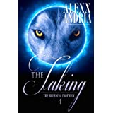 The Taking: (Werewolf romance) (The Breeding Prophecy Book 4)by Alexx Andria
