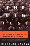 The Big Test: The Secret History of the American Meritocracy