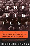 The Big Test: The Secret History of the American Meritocracy (0374527512) by Lemann, Nicholas