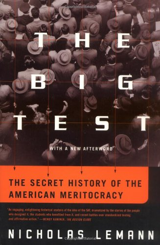 The Big Test: The Secret History of the American Meritocracy: Nicholas Lemann: 9780374527518: Amazon.com: Books