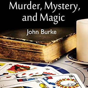 Murder, Mystery, and Magic: Macabre Stories | [John Burke]