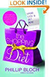 The Shopping Diet: Spend Less and Get...