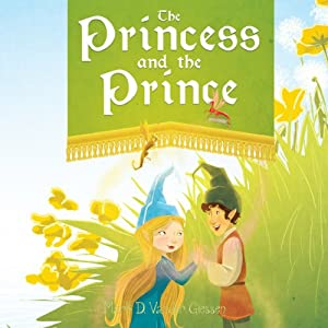 The Princess and the Prince | [Mark D. Vander Giessen]